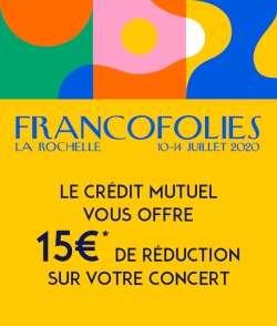 Billet Debout pour les concerts du 10 au 14 juillet de la Grande Scène Jean-Louis Foulquier des Fancofolies - La Rochelle (17)