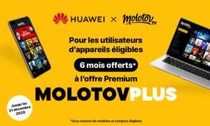 [Sous conditions / Possesseurs Huawei] 6 mois d'abonnement au service Molotov Plus offert (Dématérialisé)