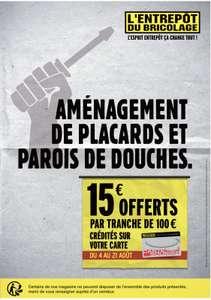 15€ offerts par tranche de 100€ d'achat crédités sur votre carte fidélité sur les aménagements de placards et parois de douche