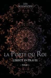 Ebook gratuit La Porte du Roi Tome 1: Liberté Entravée (Dématérialisé - kindle)