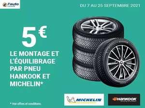 Montage et équilibrage à 5€/pneu sur les marques Michelin & Hankook sur les gammes tourisme, camionnette, 4x4-SUV, segment été, 4S./Hivers