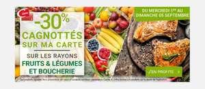 30% remboursés sur la carte de fidélité sur les rayons Boucherie et Fruits & Légumes