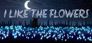 I Like the Flowers gratuit sur PC (dématérialisé, DRM free)