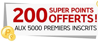 200 superpoints offert pour les 5000 premiers inscrits
