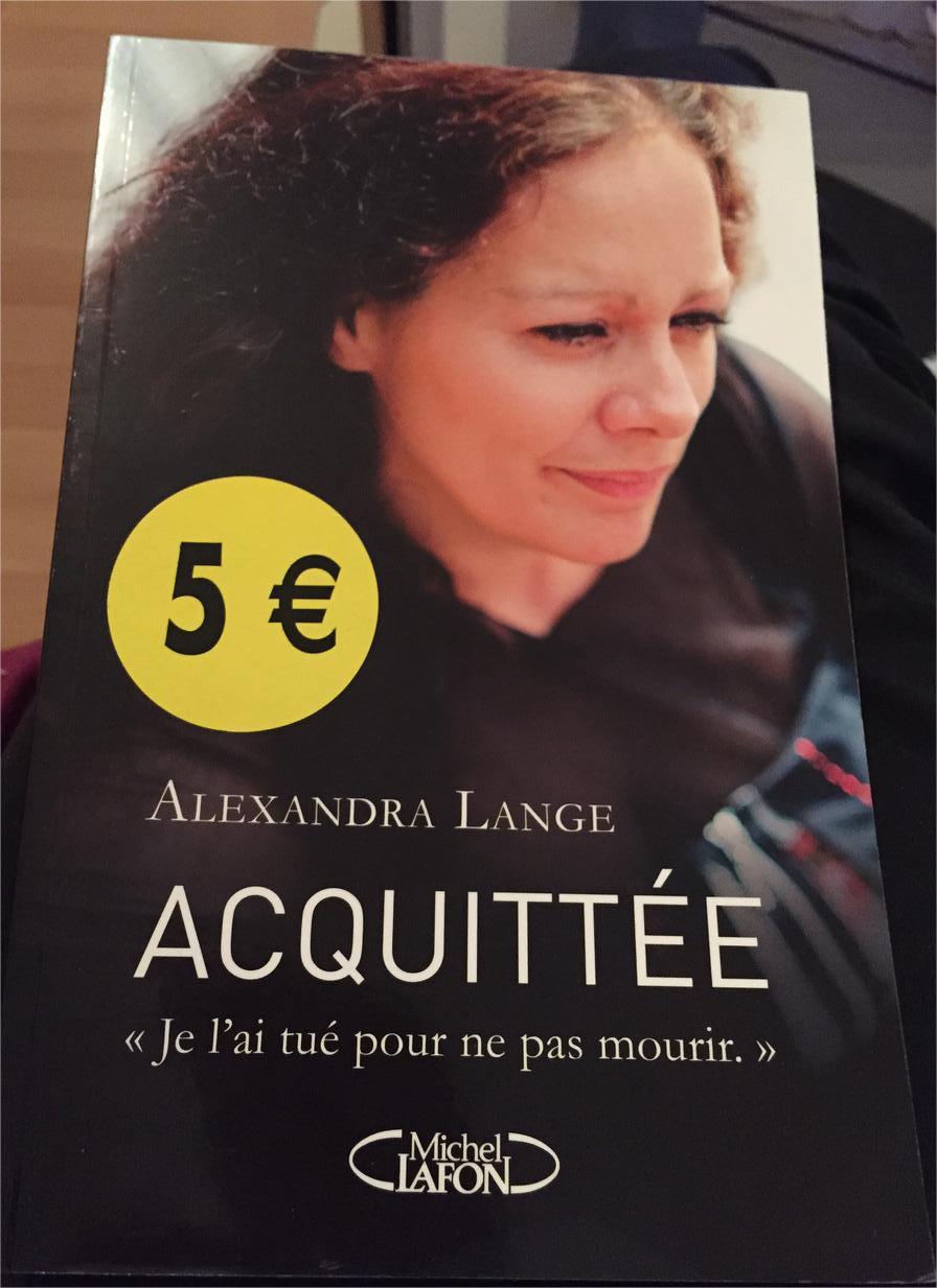 """Livre Alexandra Lange : Acquittée """"Je l'ai tué pour ne pas mourir."""""""