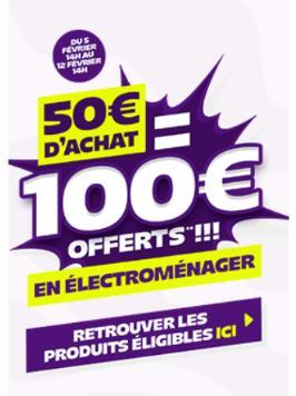 50€ d'achat sur une sélection d'articles dans le rayon électroménager  = 100€ offerts en 4 bons (avec minimum d'achat) valables sur tout  l'électroménager