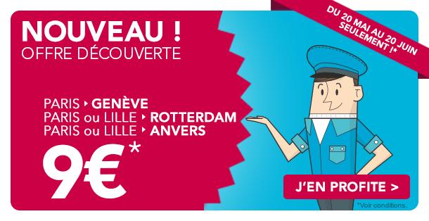 Trajets Paris-Genève, Paris/Lille-Rotterdam, Paris/Lille-Anvers