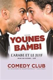 Place de spectable Younes et Bambi dans L'arabe et le juif au Comedy Club - Paris gratuit (au lieu de 24€)