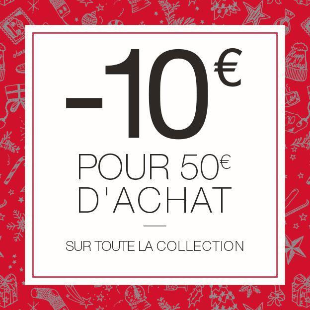10€ de réduction  tous les 50€ d'achat sur toute la collection