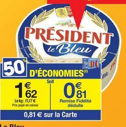 Président au bleu  (avec 50% sur la carte + c-wallet)