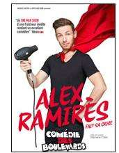 """Sélection de spectacles en promotion - Ex : Alex Ramires """"Alex fait sa crise"""""""