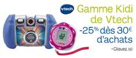 -25% de réduction immédiate dès 30€ d'achats sur la gamme Kidi de Vtech