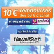 10€ remboursé chez Hawaii Surf avec Kwixo à partir de 50€ d'achat