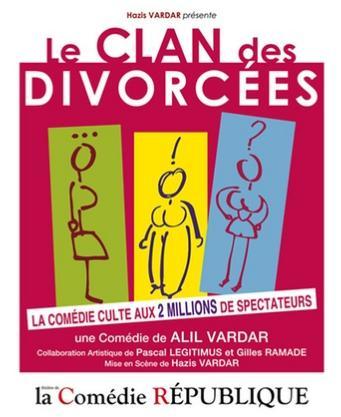 """Place pour """"Le clan des divorcées"""" en catégorie 1 à la Comédie République (Paris)"""
