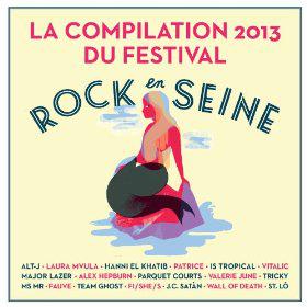 Compilation Rock en Seine 2013 gratuite