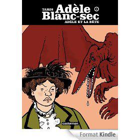 BD Gratuite Adèle Blanc-sec - Tome 1 Adèle et la Bête