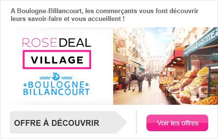 Rosedeal Village :  de 10€ à 150€ de réduction dans 41 magasins à Boulogne-Billancourt