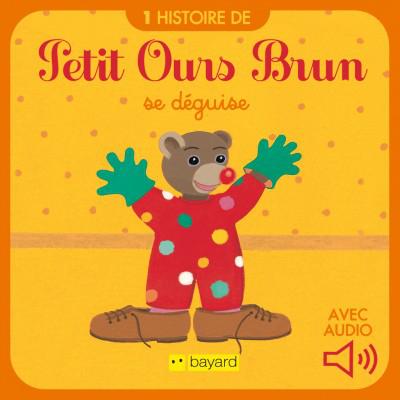 """Livre numérique et audio """"Petit ours Brun se déguise"""" gratuit"""