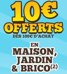 10€ offerts dès 100€ d'achat sur les rayons Maison, Jardin et Brico + Livraison gratuite
