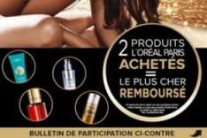 L'Oréal Paris - 2 produits achetés = Le PLUS cher remboursé