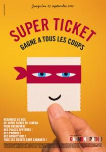 SUPER TICKET  dans les cinémas Gaumont et Pathé