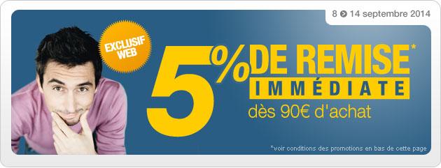 5% de remise immédiate dès 90€ d'achat en ligne