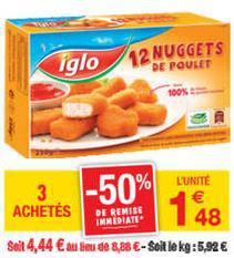3 paquets de 12 nuggets Iglo (50% de réduction immédiate, 2,80€ de BDR, 1,50€ via C-Wallet)