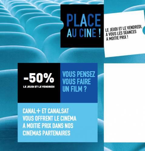 [Abonnés Canal+/Canal Sat] -50% sur votre place de cinéma  les Jeudi et Vendredi