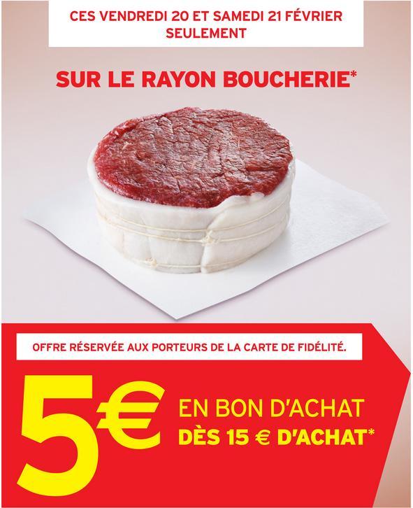 5€ offert en bon d'achat dès 15€ d'achat sur la boucherie (carte fidélité)