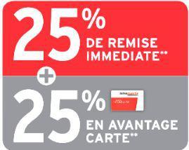 25% de remise immediate + 25% reversés sur la carte de fidelité sur une sélection de produits
