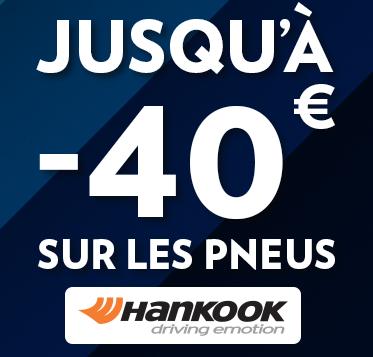 40€ de réduction pour l'achat de 4 pneus Hankook / 20€ pour l'achat de 2 pneus Hankook