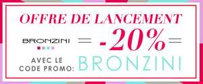 - 20% sur toute la collection Bronzini sans minimum d'achat + livraison gratuite