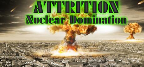 Attrition Nuclear Domination gratuit sur PC (Dématérialisé - Steam)