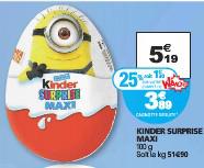 Oeuf Kinder surprise maxi 100g (25% sur la carte et 1.20€ en BDR)