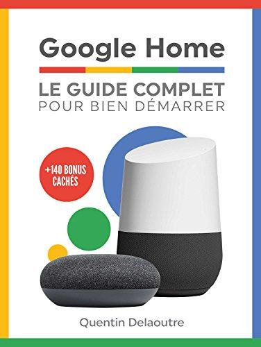 Ebook Gratuit - Google Home: Le Guide Complet Pour Bien Démarrer au format Kindle (Dématérialisé)