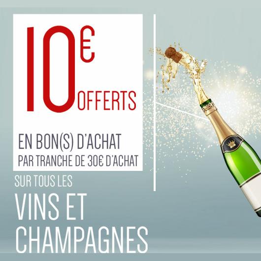10€ remboursés en bon d'achat par tranche de 30€ d'achat sur le rayon Champagnes & Vins