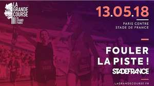 Participez à la Grande Course du Grand Paris le DImanche.13 Mai 2018 - De Paris Centre au Stade de France (75)