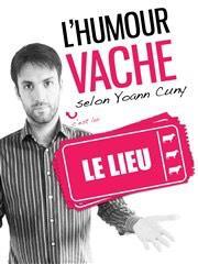 """Billet gratuit  pour le spectacle de Yoann Cuny """" L'humour vache """" (2€ via la réservation en ligne)"""