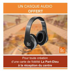casque audio offert pour toute cr ation d 39 une carte de fid lit part dieu lyon 69. Black Bedroom Furniture Sets. Home Design Ideas