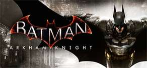 [Précommande] Batman Arkham Knight sur PC (dématérialisé, Steam)