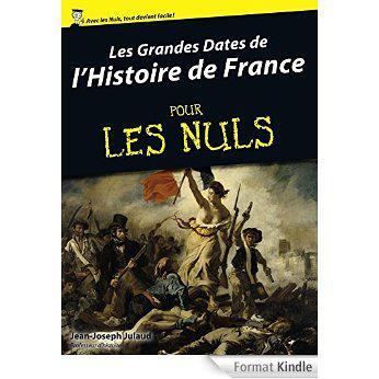 Format Kindle : Les grandes dates de l'Histoire de France Pour Les Nuls (version digitale)