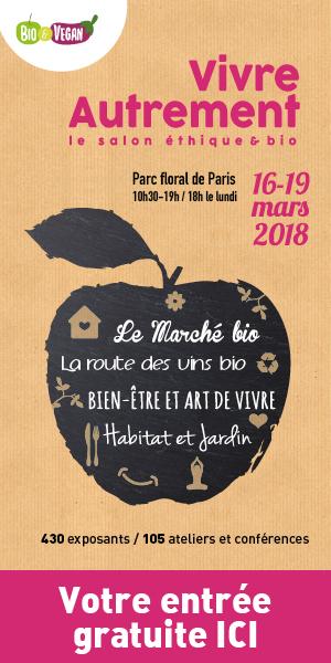 Entrée Gratuite pour 2 Personnes au Salon Vivre Autrement Ethique et Bio du 16 au 19 Mars 2018 - Paris (75)