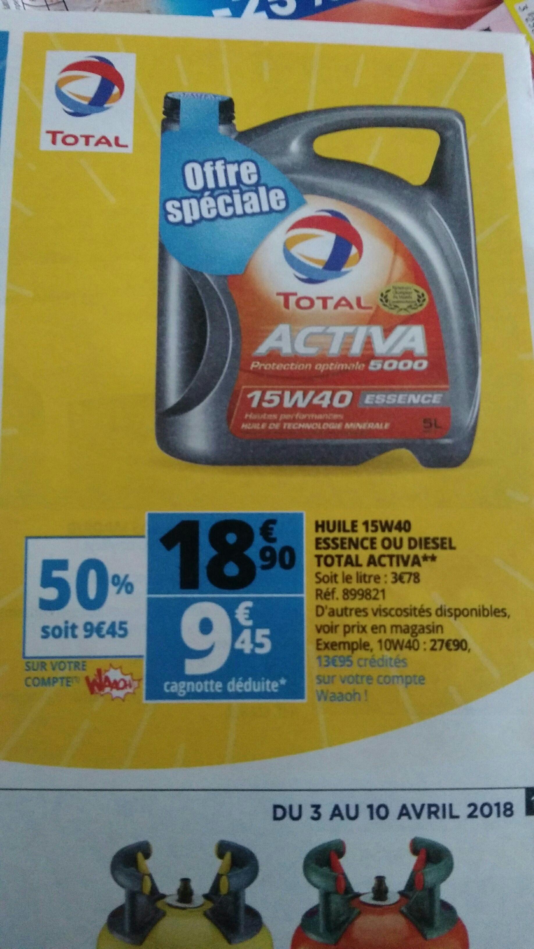 Huile 15W40 essence ou diesel total activia (via 9.45€ sur la carte fidélité)