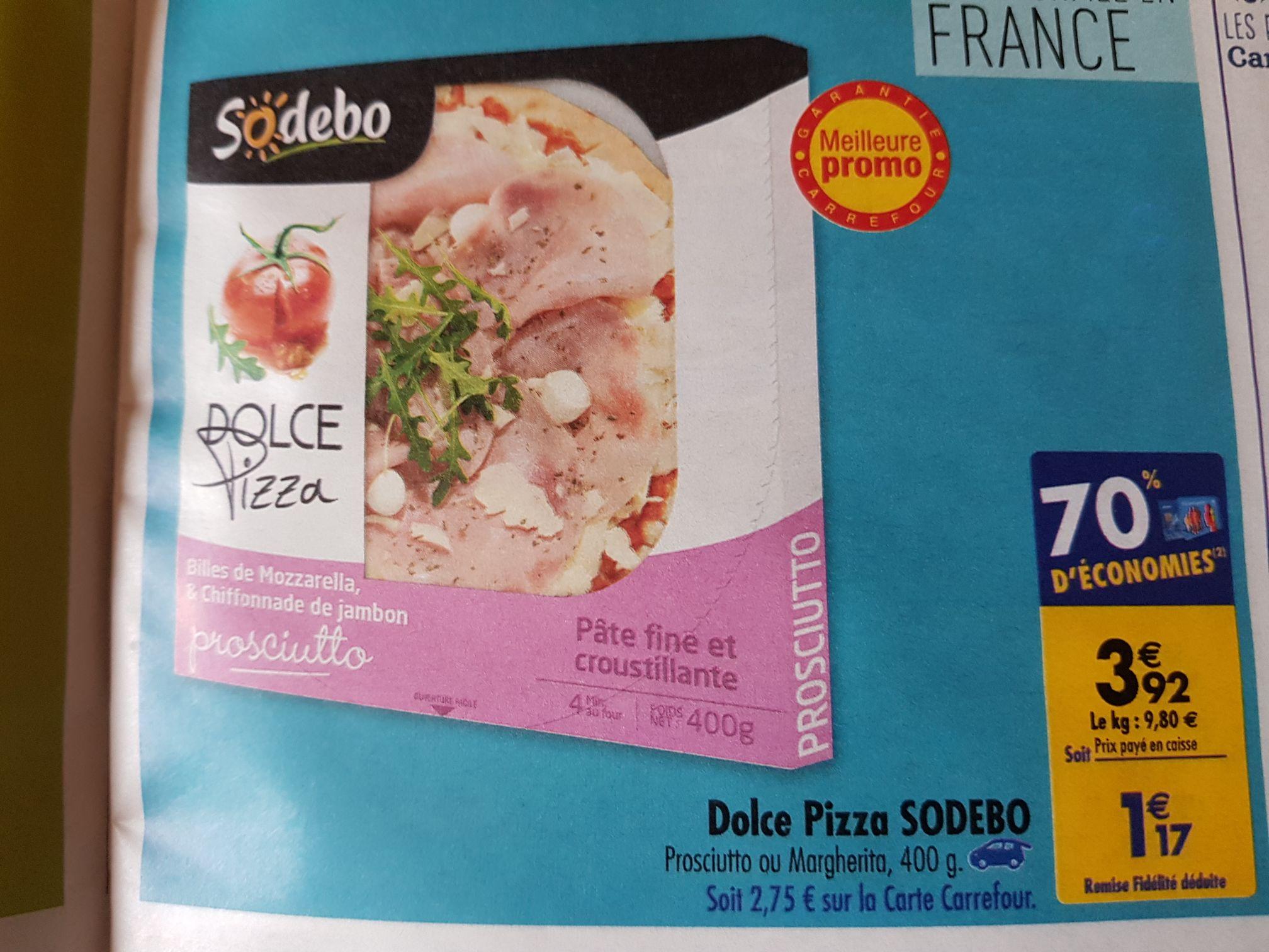 Pizza Sodebo Dolce Pizza Margherita ou Prosciutto - 400 g (via 2.75€ sur la carte de fidélité)