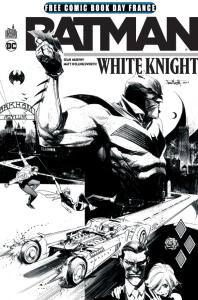 [Comic Book Day] Sélection de comics offerts - Ex: Comic Batman: White Knight - Épisode 1 gratuit en librairie