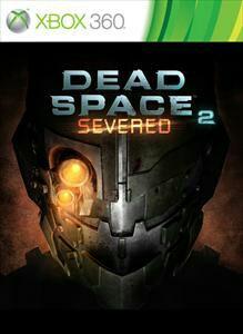 Extension Dead Space 2: Severed Gratuite sur Xbox 360 et Xbox One (Dématérialisé)