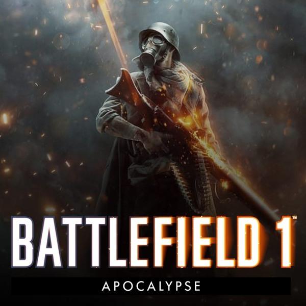 DLC Battlefield 1: Apocalypse Gratuit sur PS4, Xbox One & PC (Dématérialisé)