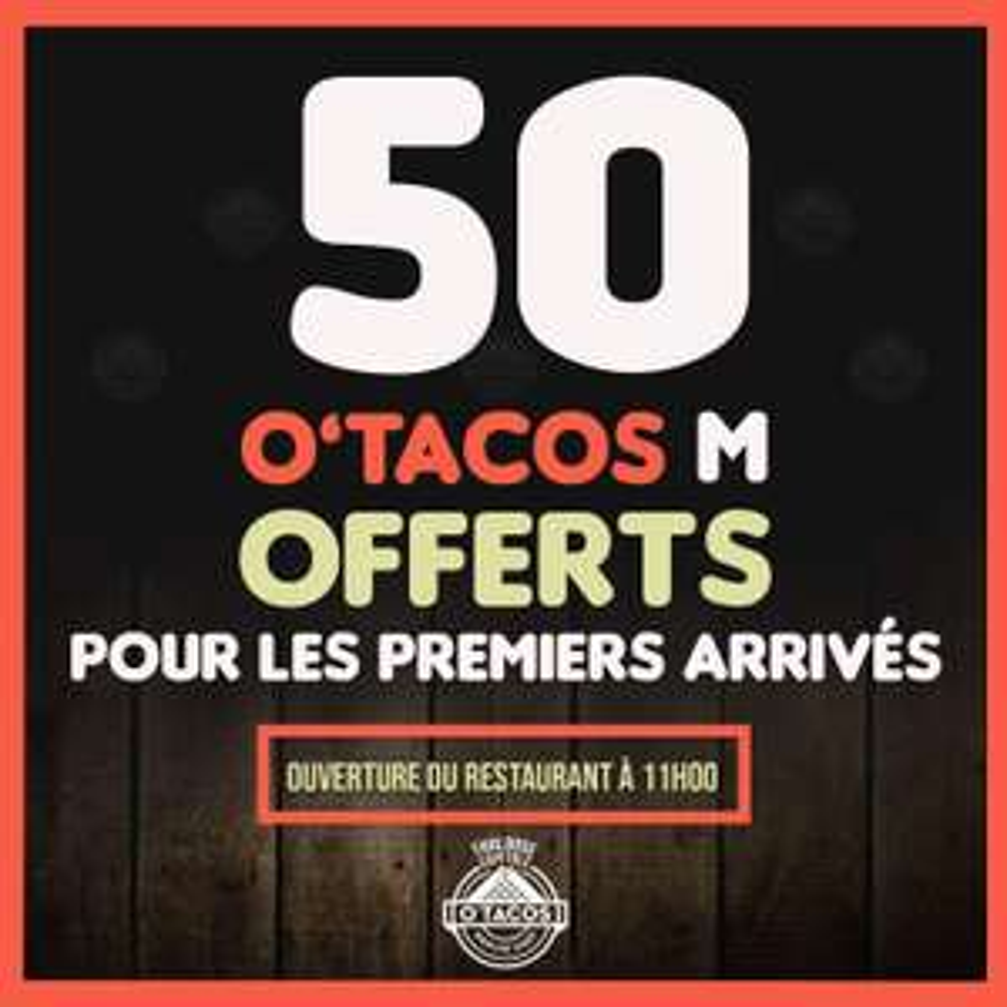 50 O'tacos M Offerts aux premiers arrivants - O'tacos Toulouse Capitole (31)