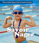 Opération Savoir Nager Juillet/Aout : 15 cours gratuit pour les enfants (6 à 12 ans) / Licence/assurance