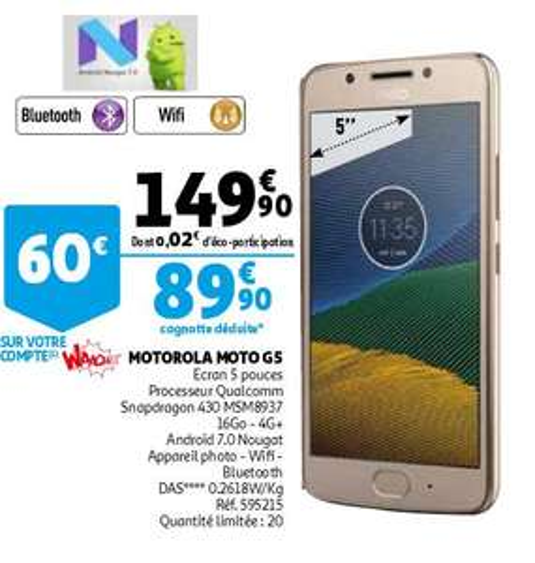 "Smartphone 5"" Motorola Moto G5 (via 60 € sur la carte + bon 5 € ) - Auchan Roncq (59)"